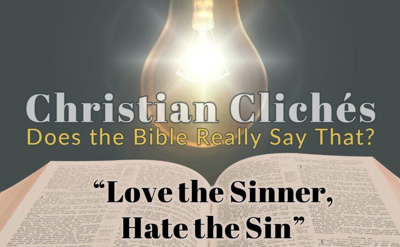 Love the Sinner, Hate the Sin