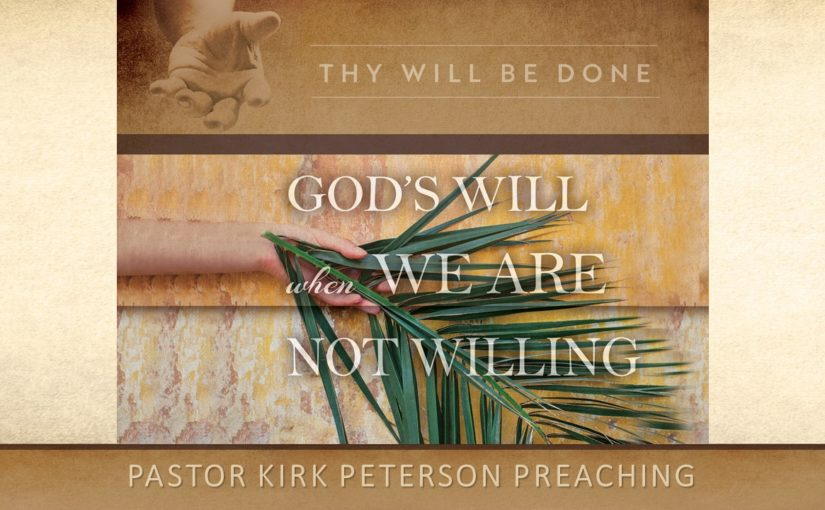 God's Will and When We Are Not Willing