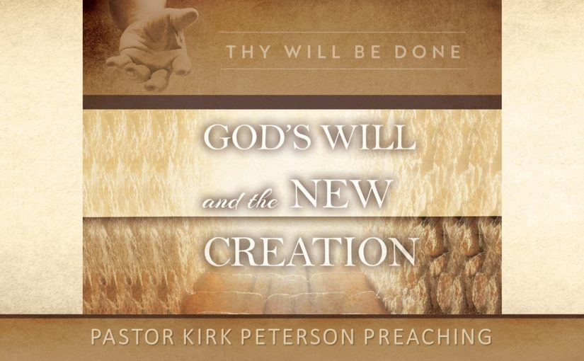 God's Will and New Creation