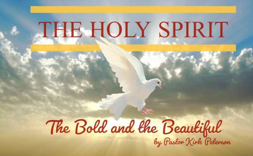 """The Bold and the Beautiful"" by Pastor Kirk Peterson"