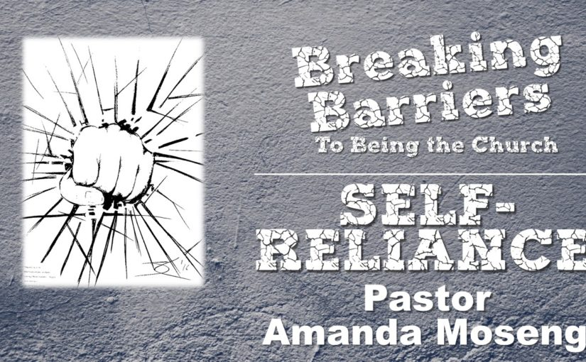 Breaking the Barrier of Self-Reliance April 29, 2018