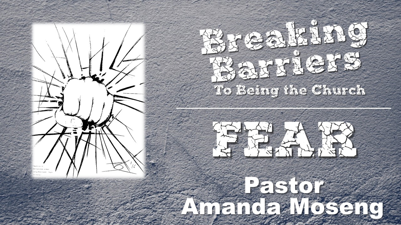 Breaking the Barrier of Fear April 8, 2018