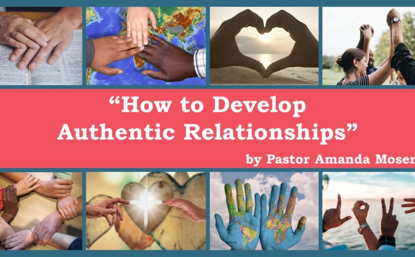 How to Develop Authentic Relationships