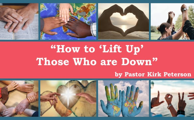 How to 'Lift Up' Those Who are Down
