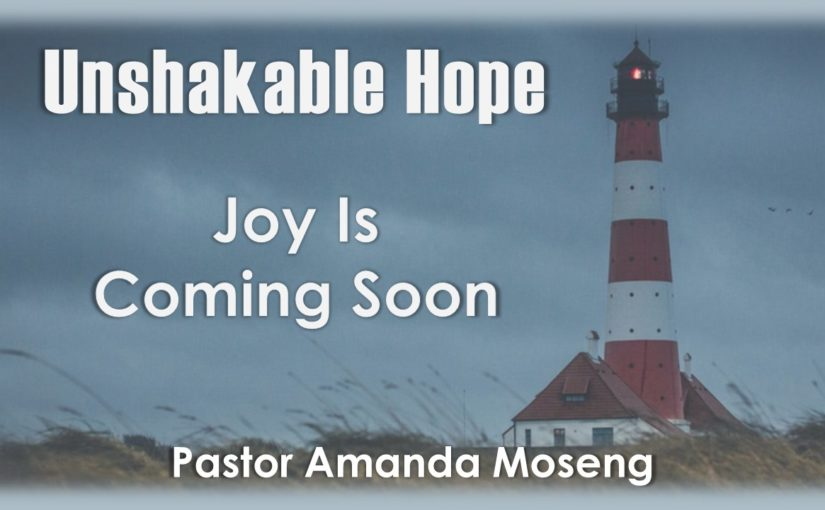 Joy Is Coming Soon