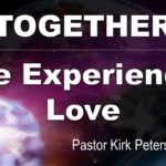 Together We Experience Love