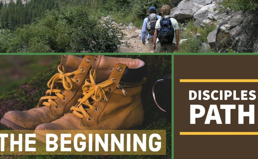Disciples Path: The Beginning – First Steps for New Disciples