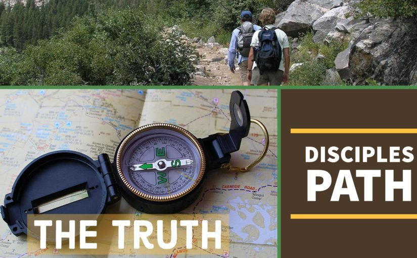 Disciples Path: The Truth – Engaging the Foundations of Faith
