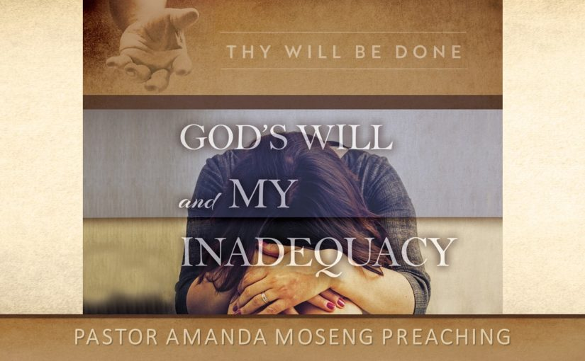 God's Will and My Inadequacy