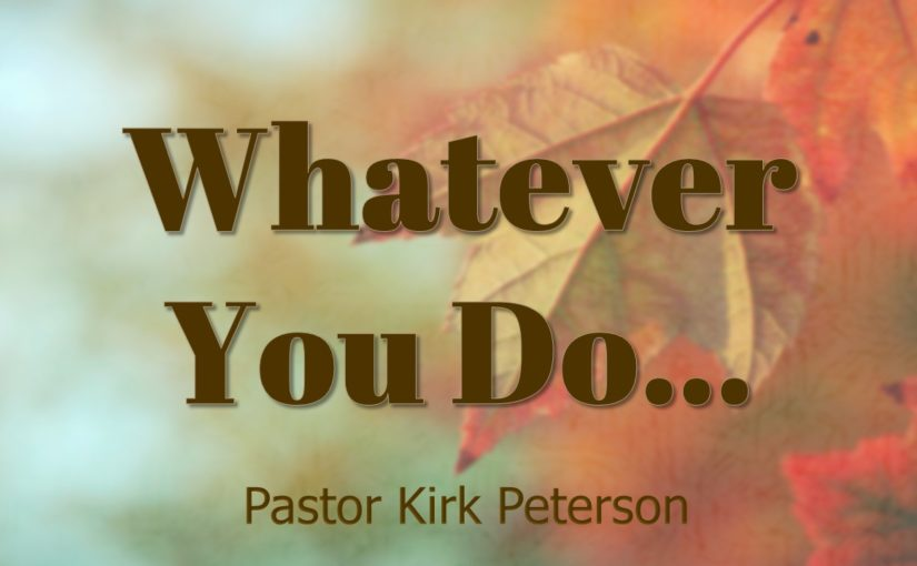 Whatever You Do…