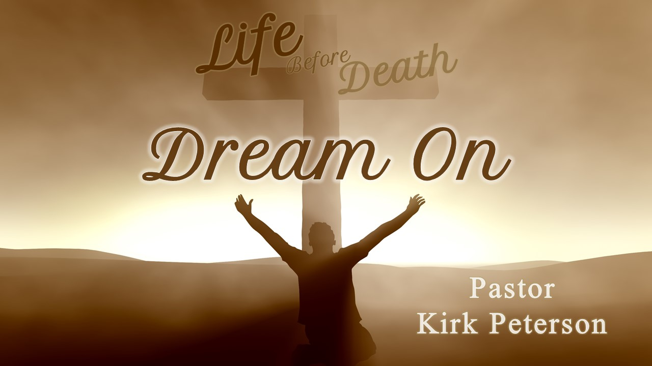 Life Before Death: Dream On