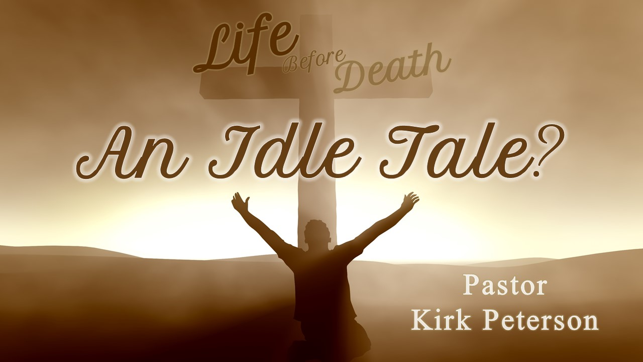 Life Before Death: An Idle Tale