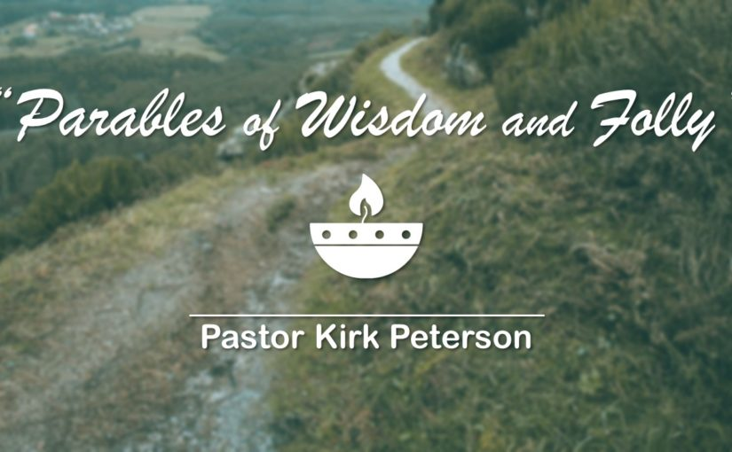Parables of Wisdom and Folly