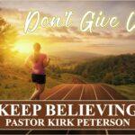 10-04 Keep Believing