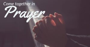 Come together in Prayer