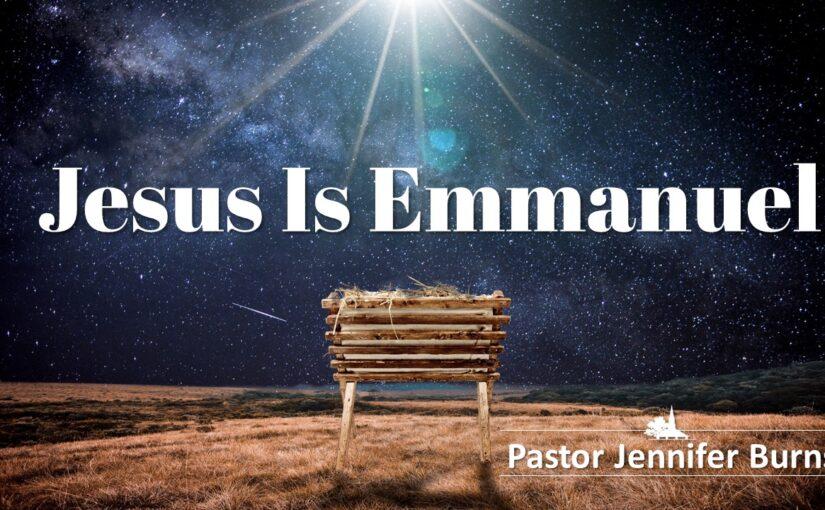 Jesus Is Emmanuel