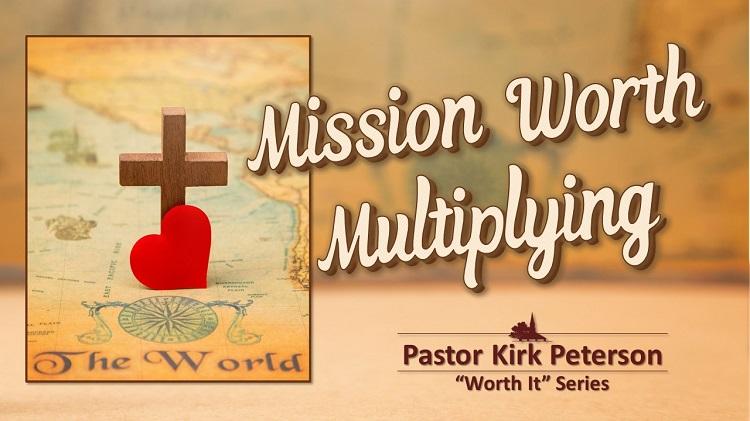 Mission Worth Multiplying