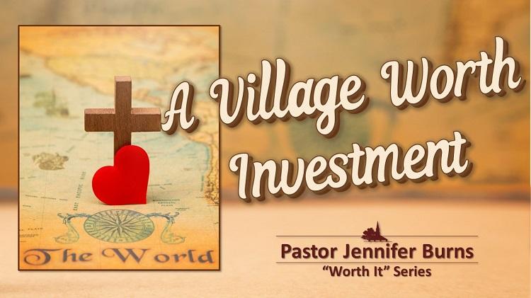 A Village Worth Investment