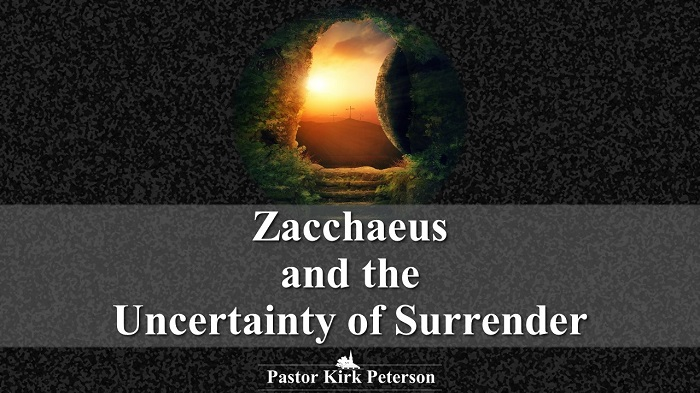 Zacchaeus and the Uncertainty of Surrender