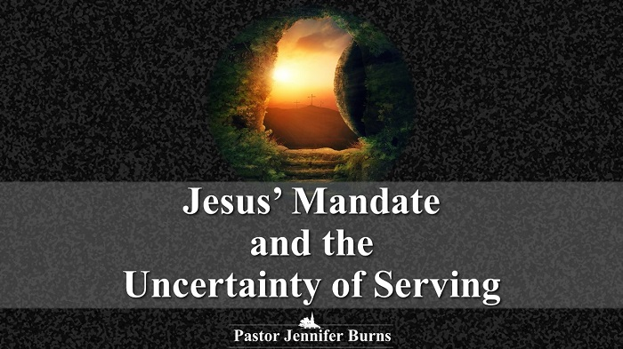 Jesus' Mandate and the Uncertainty of Serving