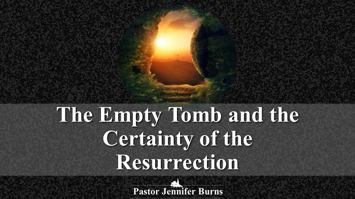 The Empty Tomb and the Certainty of the Resurrection