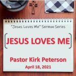 Sermon Series Title: Jesus Loves Me