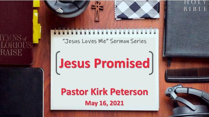Jesus Promised: Jesus Loves Me Series, Week 6