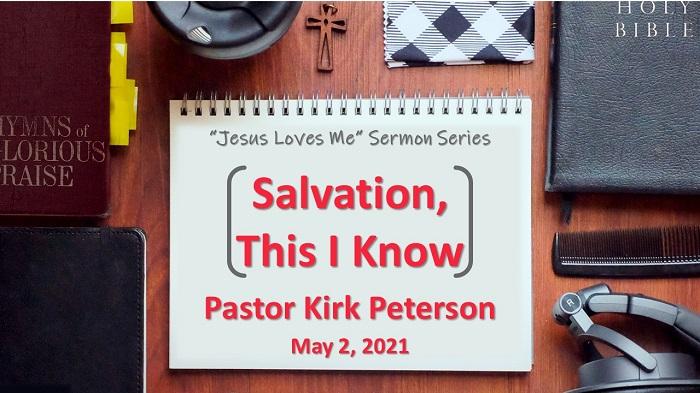 Salvation, This I Know: Jesus Loves Me Series, Week 4