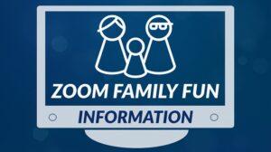 Zoom Family Fun