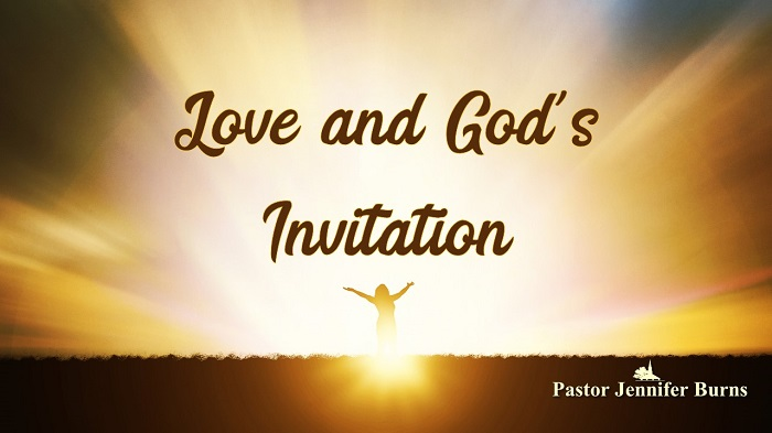 Love and Gods Invitation: Experiencing God Sermon Series, Week 4