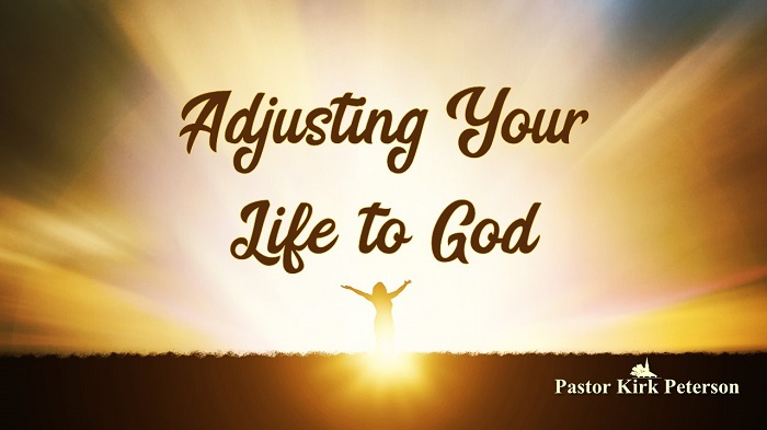 Adjusting Your Life to God: Experiencing God Sermon Series, Week 8