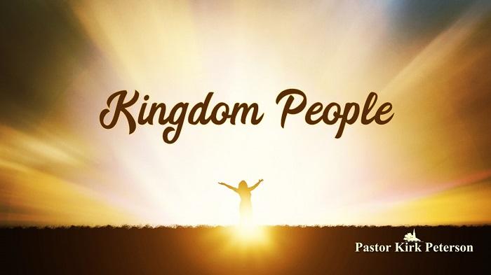 Kingdom People: Experiencing God Sermon Series, Week 11