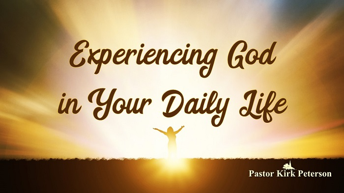 Experiencing God in Your Daily Life: Experiencing God Sermon Series, Week 12