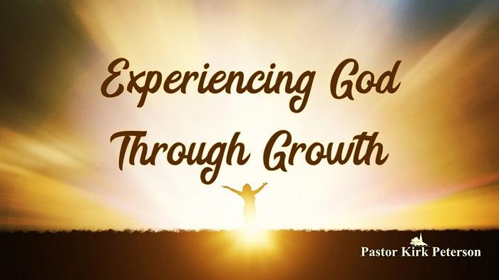 Experiencing God Through Growth: Experiencing God Sermon Series, Week 13